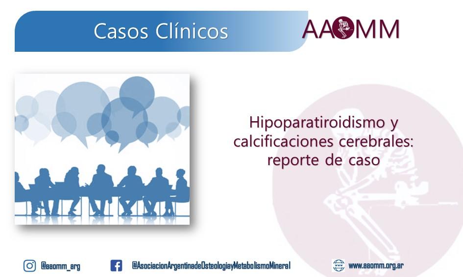 Hipoparatiroidismo y calcificaciones cerebrales